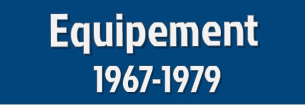 equipement 1967-1979