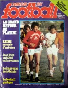 Miroir du football, n° 24/01/1979, «Le grand retour de Platini» — En couverture, l'entraînement de l'ASNL au lendemain de retour de blessure de Michel Platini.