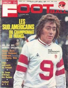 Miroir du football, n° 162, 07/02/1972, «Les Sud-Américains du championnat de France» — En couverture : Raul Castronovo sous le maillot nancéien.