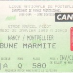 Billet Nancy-Montpellier - Saison 1998-1999 - D1 (22e j., 30/01/1999)