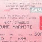 Billet Nancy-Strasbourg - Saison 1998-1999 - D1 (28e j., 03/04/1999)