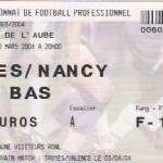 Billet Troyes-Nancy - Saison 2003-2004 - L2 (29e j., 20/03/2004) exemplaire 2