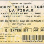 Billet Nancy-Nice - Saison 2005-2006 - Coupe de la Ligue (finale, Stade de France, 22/04/2006) version tickenet